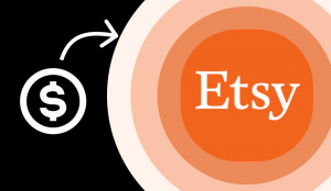 The Top 10 Must-Know Tips for How to Make Money on Etsy in 2021